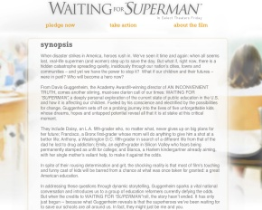 Point your browser to http://film.waitingforsuperman.com/synopsis to read more about the documentary.