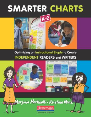 From Smarter Charts: Optimizing an Instructional Staple to Create Independent Readers and Writers by Marjorie Martinelli and Kristine Mraz.  Copyright © 2012 by Marjorie Martinelli and Kristine Mraz.  Published by Heinemann, Portsmouth, NH.  All rights reserved.