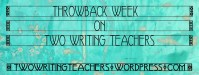 THROWBACK WEEK ON #TWTBLOG