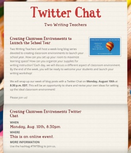 Let's chat on Monday, August 10th at 8:30 p.m. EDT, when the eight of us host a Twitter Chat about classroom environments.  Just search and tag #TWTBlog to participate.