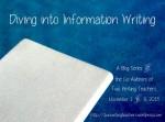 Diving Into Information Writing Blog Series - November 2015