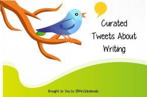 Writing Tweet Roundup - @MrsSokolowski