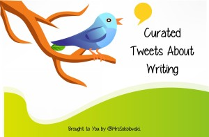 Writing Tweet Roundup - @MrsSokolowski