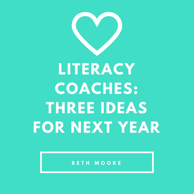 Literacy Coaches Three Ideas For Next Year S Goals Two