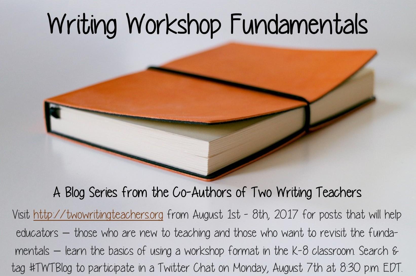 Writing Workshop Fundamentals Blog Series - August 2017 - #TWTBlog