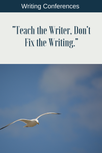 -Teach the Writer, Don't Fix the Writing.-