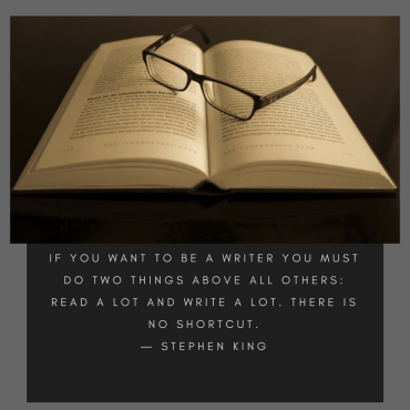 """Read a lot, write a lot is the great commandment."" ― Stephen King"