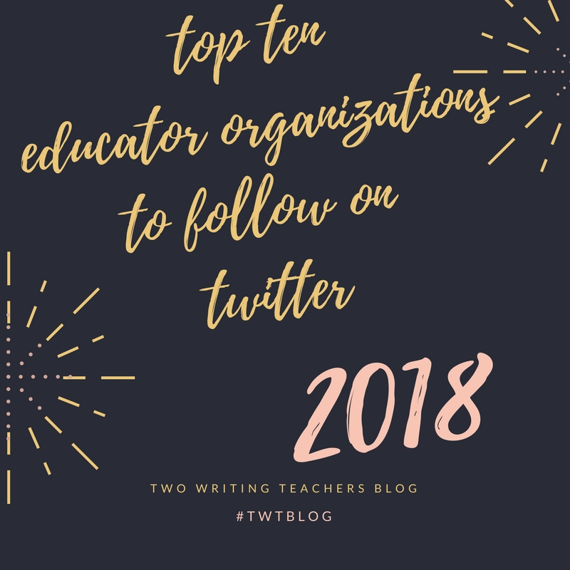 TWTBlog's Top Ten Educator Organizations to Follow On Twitter in 2018