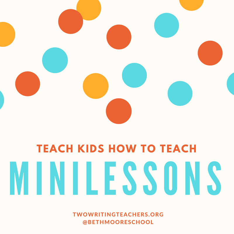 Teach Kids How To Teach Minilessons