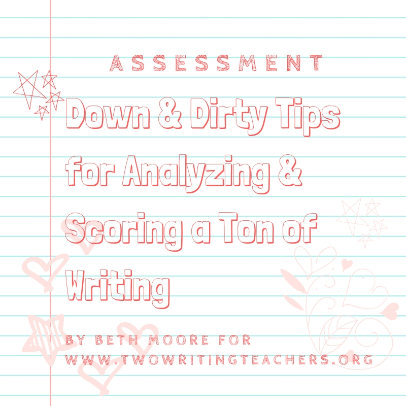 Tips for Analyzing and Scoring a Ton of Writing