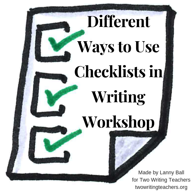 Different Ways to Use Checklists in Writing Workshop