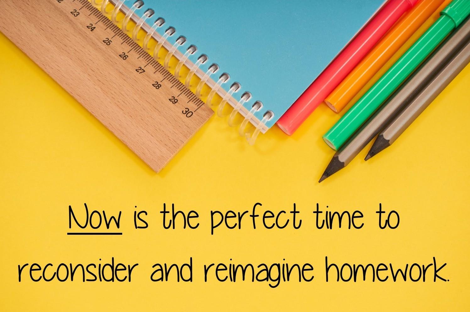 Reconsider & Reimagine Homework