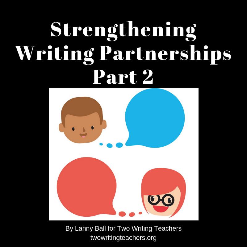 Strengthening Writing Partnerships, Part 2