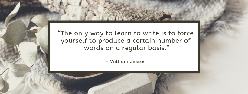 """""""The only way to learn to write is to force yourself to produce a certain number of words on a regular basis."""""""