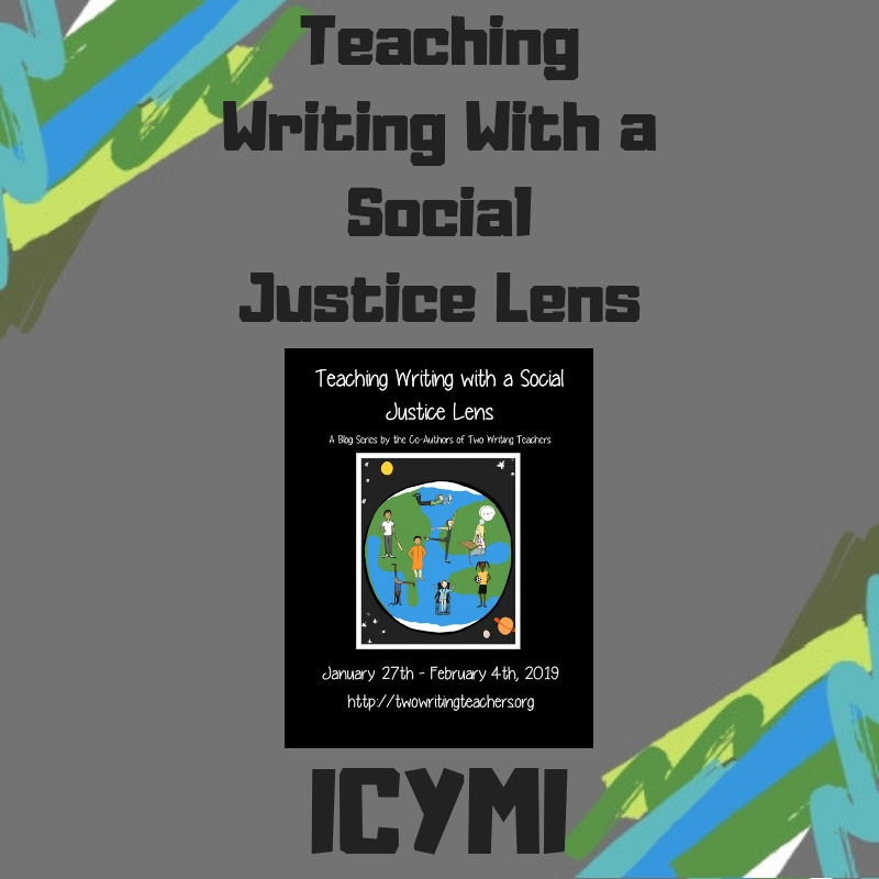ICYMI: Teaching Writing with a Social Justice Lens