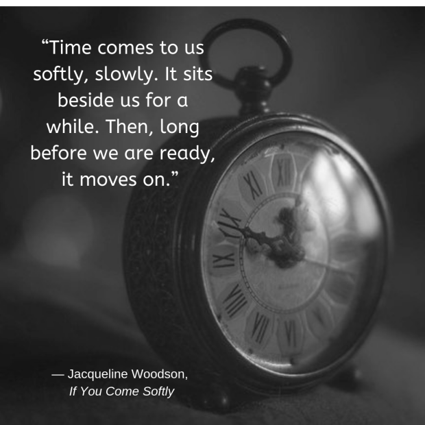 Time Comes to Us Softly