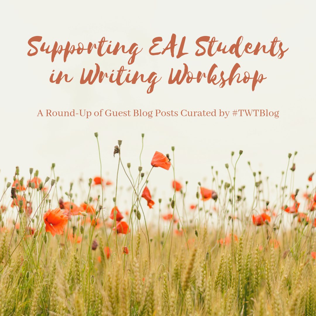 Supporting EAL Students in Writing Workshop