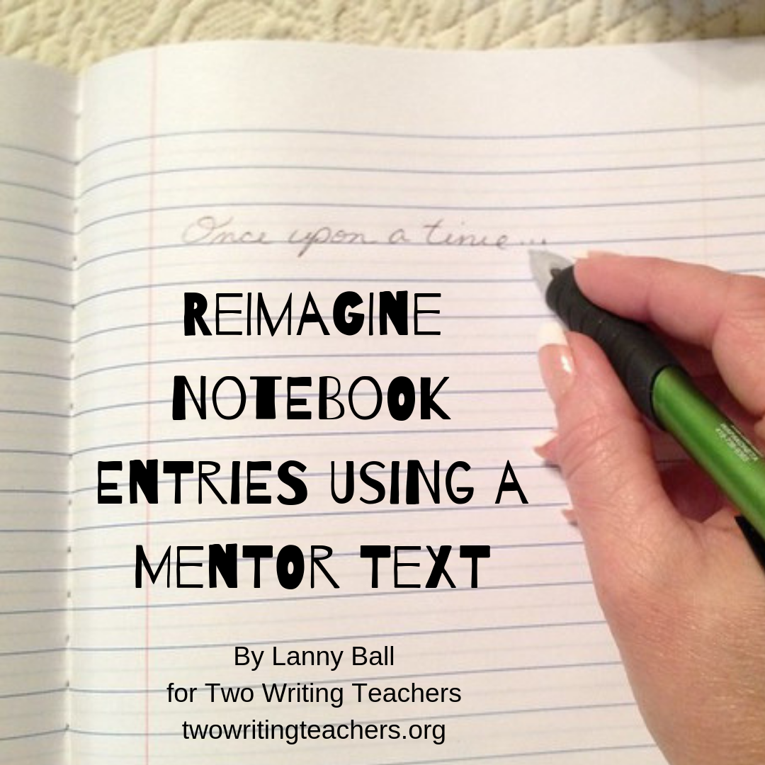 Reimagine Notebook Entries Using a Mentor Text