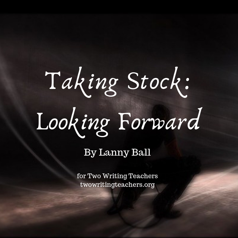 Taking Stock: Moving Forward