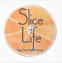 It's Tuesday! Join us for our weekly Slice of Life Story Challenge