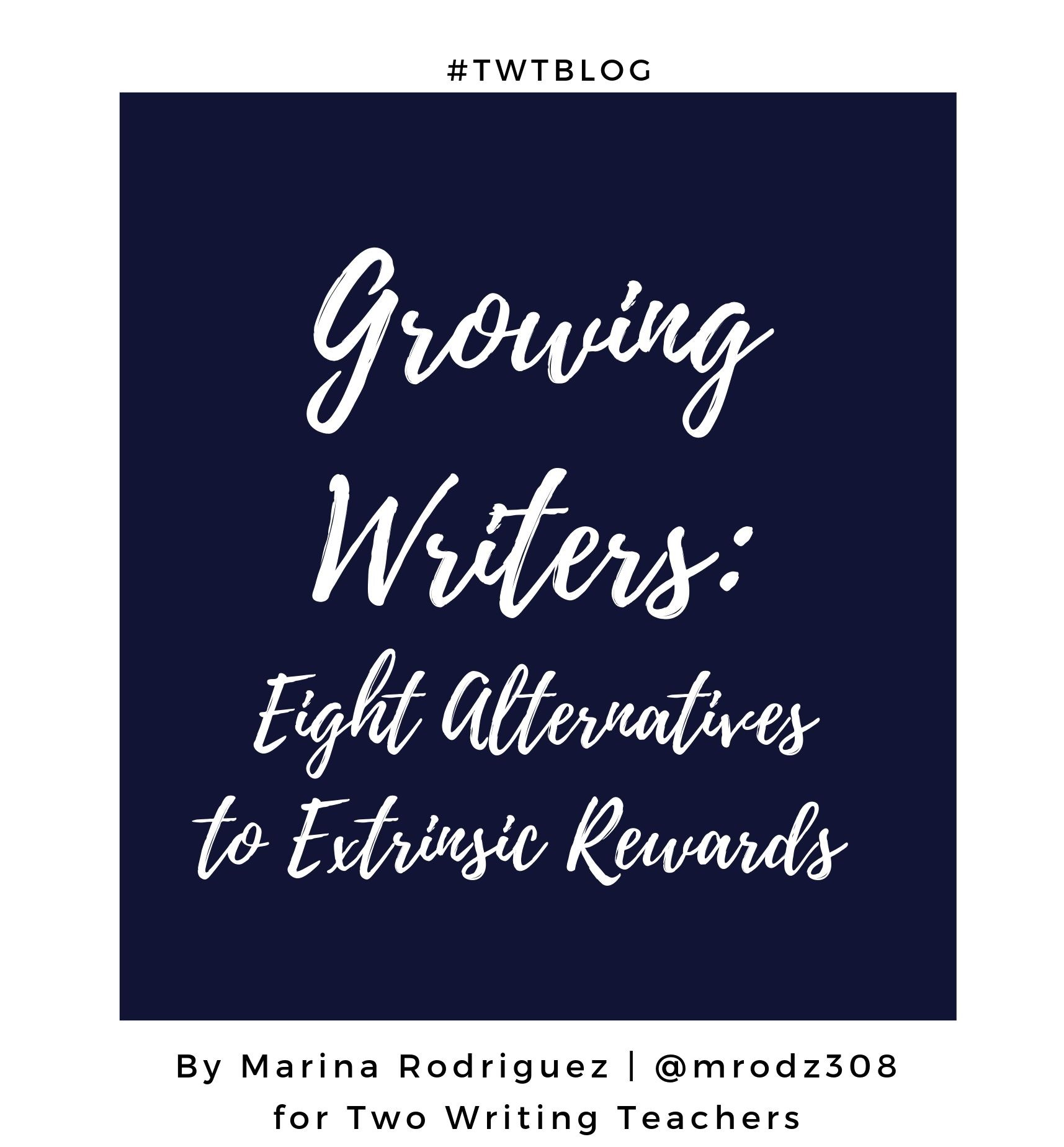 Growing Writers: Eight Alternatives to Extrinsic Rewards