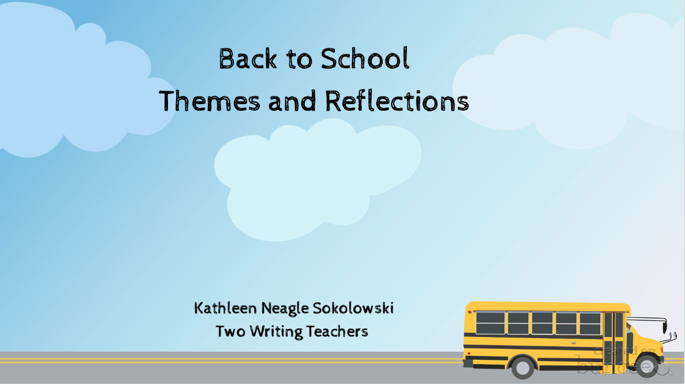 Back to School Themes and Reflections