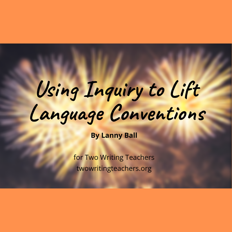 Using Inquiry to Lift Language Conventions