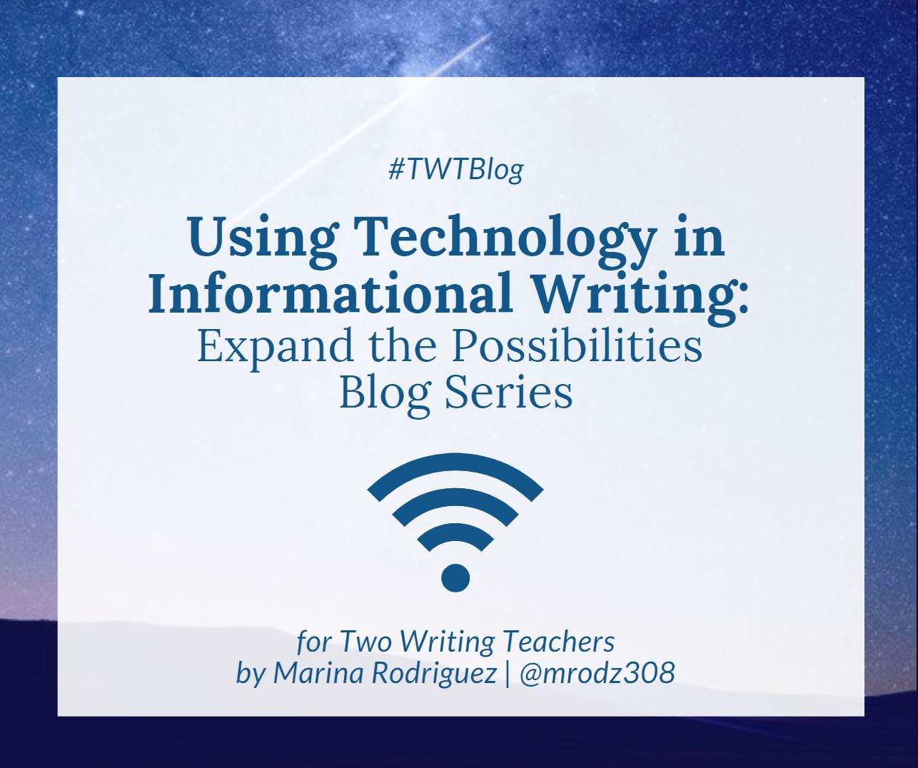 Using Technology in Informational Writing: Expand the Possibilities Blog Series