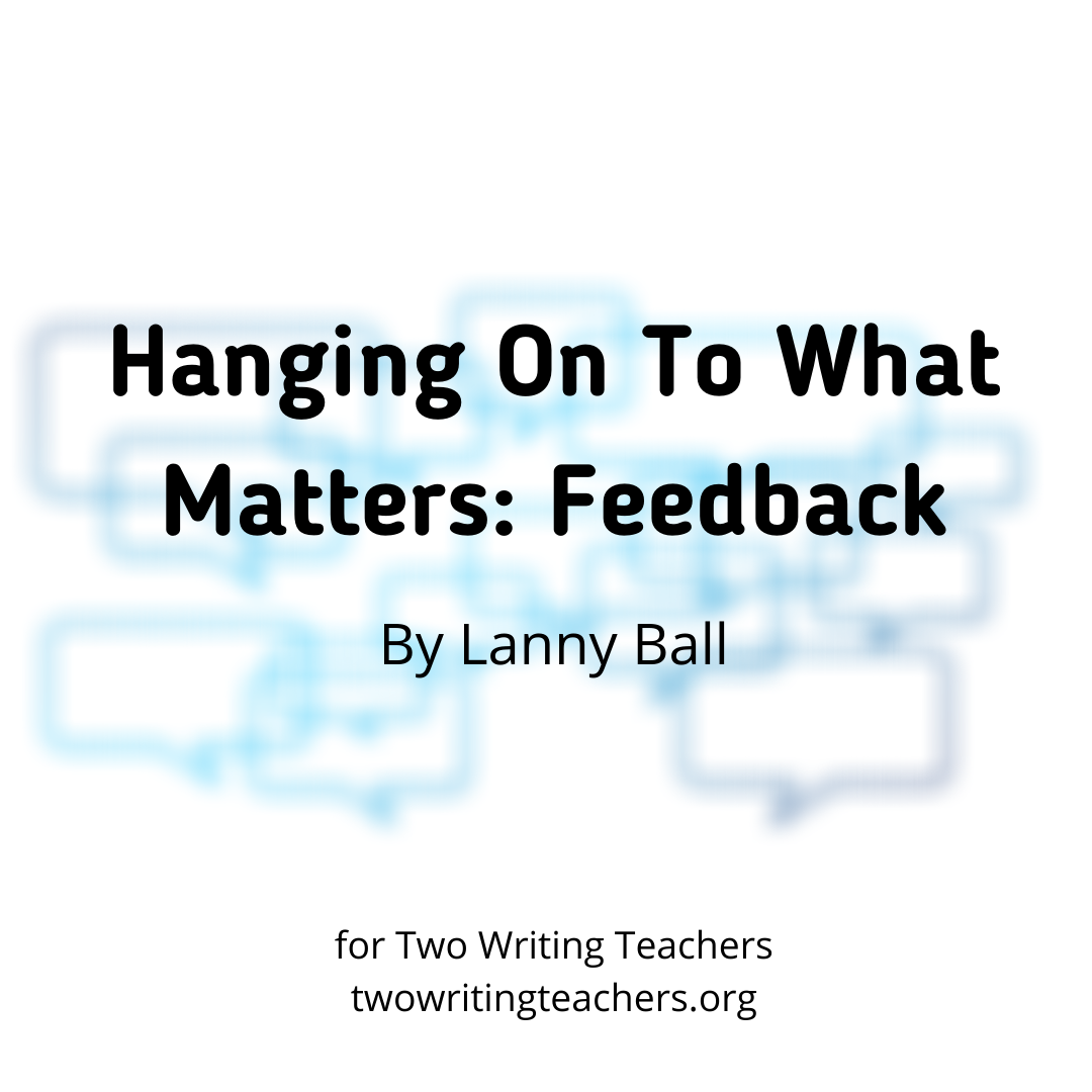 Hanging On To What Matters: Feedback