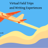 All Aboard! Virtual Field Trips and Writing Experiences