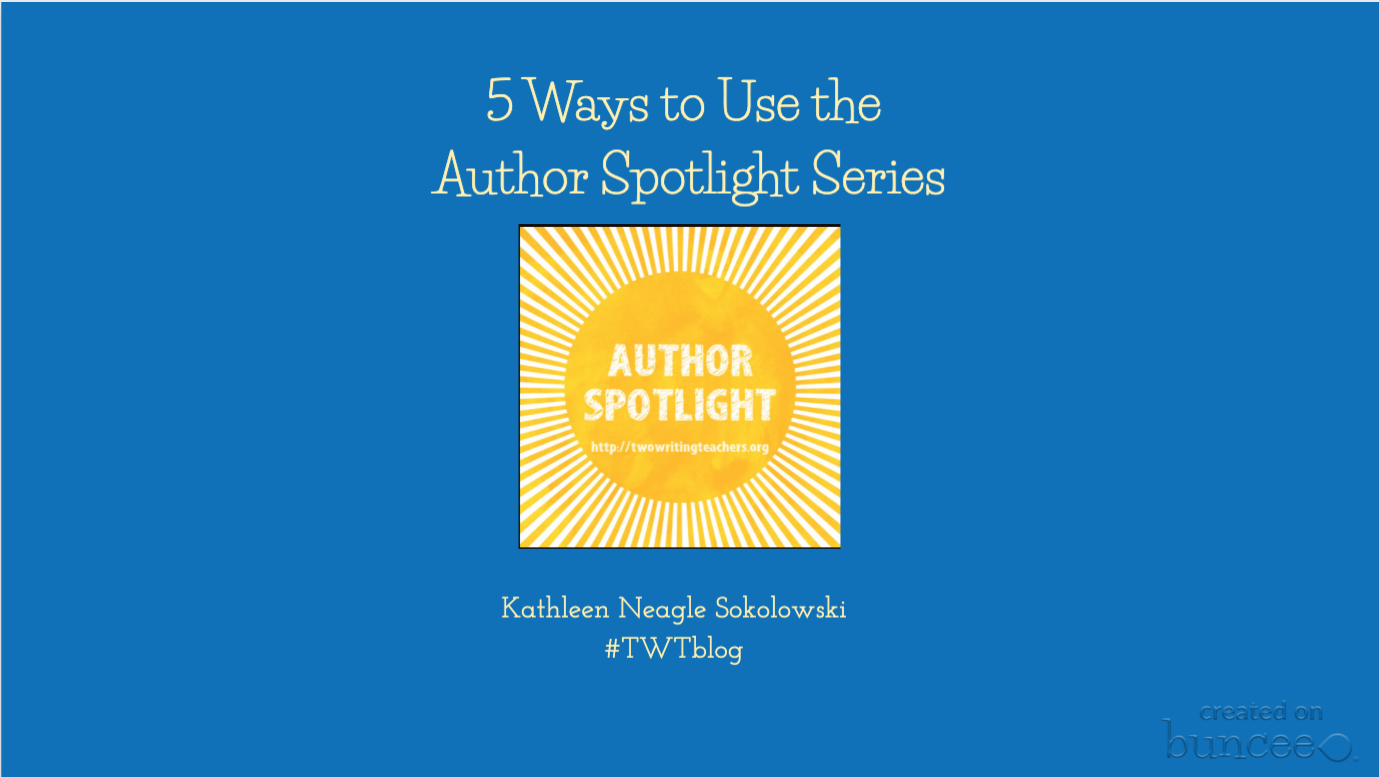 Instructional Ideas Inspired by the Author Spotlight Series