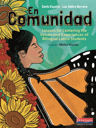 Book Cover of En Comunidad: Lessons for Centering the Voices and Experiences of Bilingual Latinx Students by Carla España and Luz Yadira Herrera.