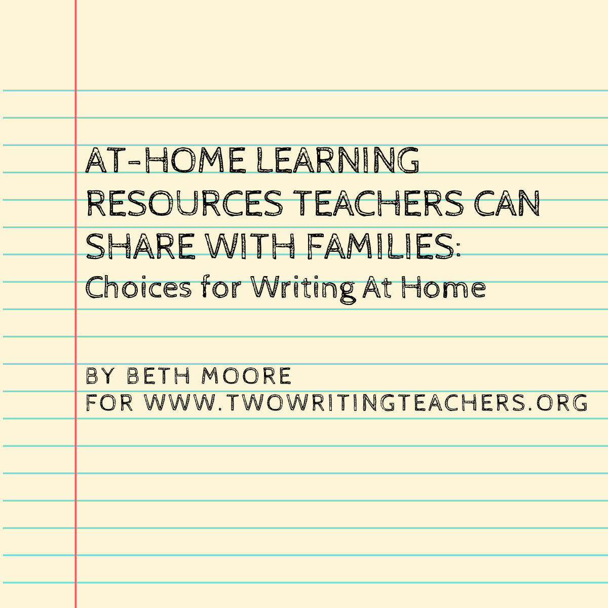 At-Home Learning Resources Teachers Can Share With Families: Choices for Writing