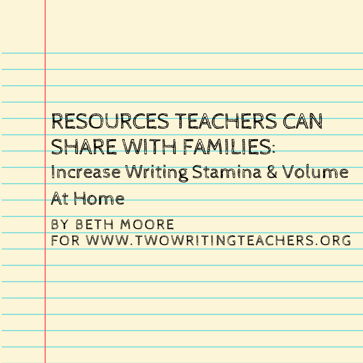 Resources Teachers Can Share With Families: Increase Writing Volume and Stamina at Home