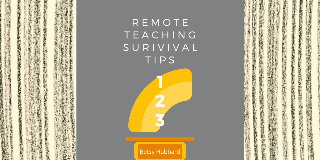 My Three Remote Teacher Survival Tips