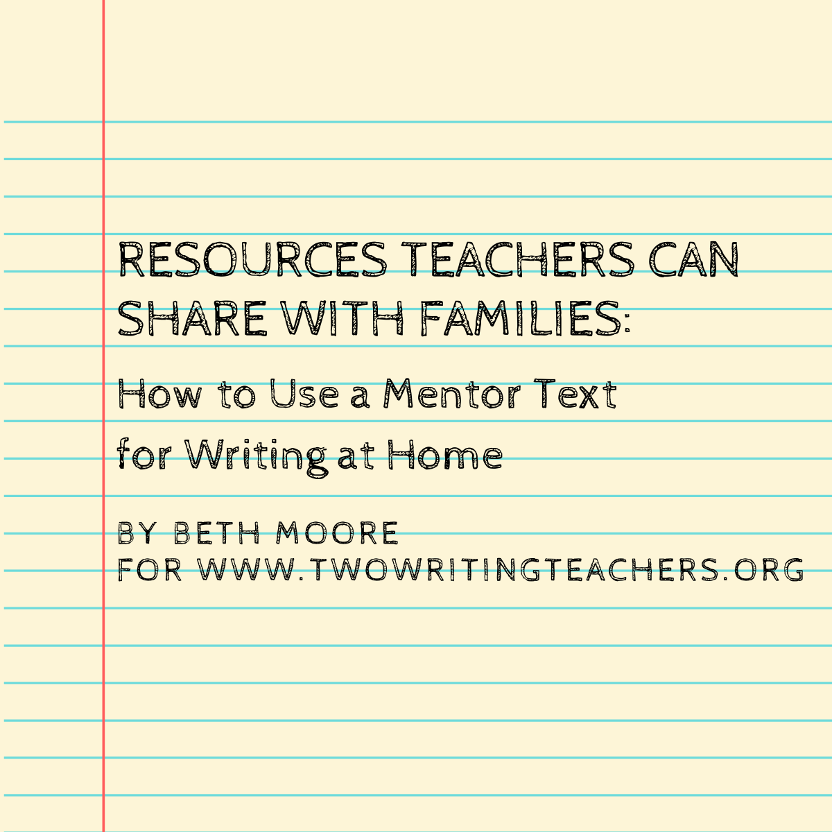 Resources Teachers Can Share With Families: How To Use A Mentor Text At Home