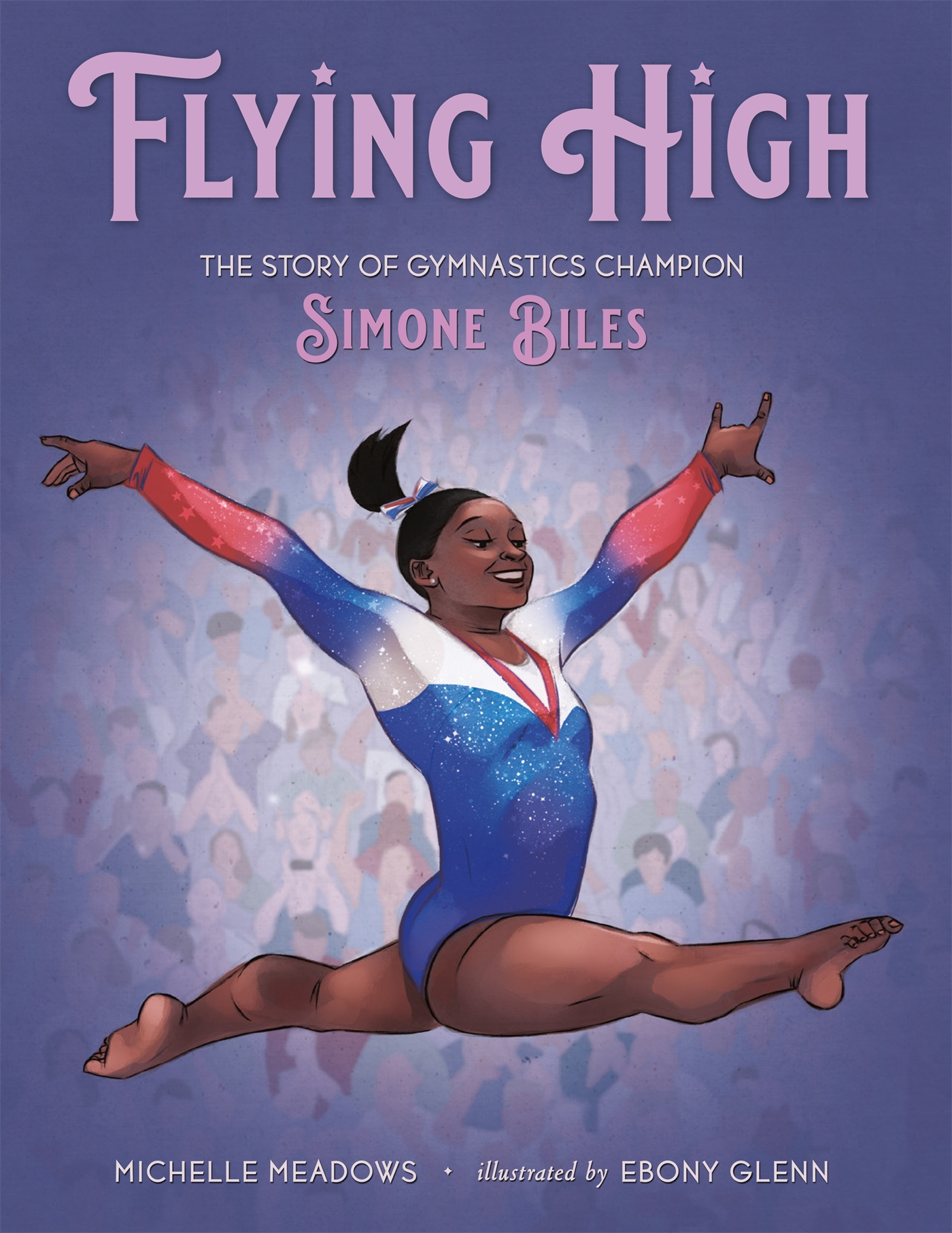 "Embracing ""First Words"": Writing FLYING HIGH: The Story of Gymnastics Champion Simone Biles"