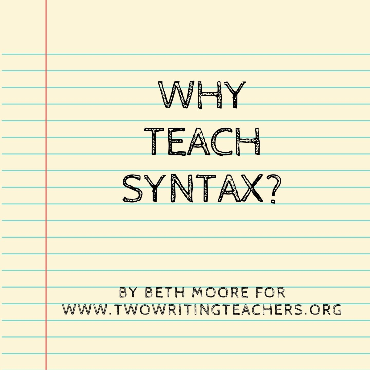 Why Teach Syntax?