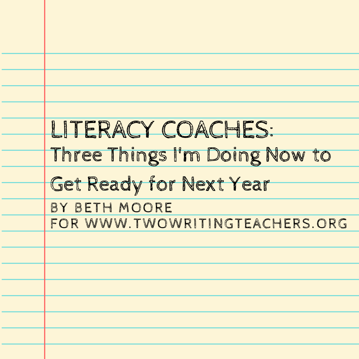 Literacy Coaches: Three Things I'm Doing in June to Get Ready for Next Year