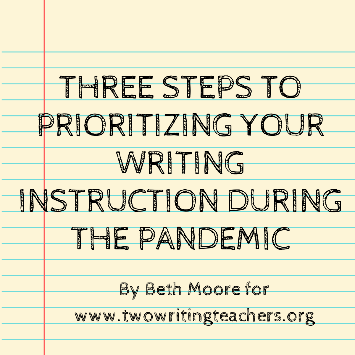 Three Steps to Prioritizing Your Writing Instruction During the Pandemic